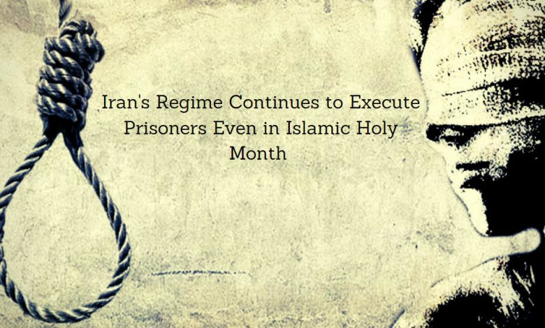 Iran's Regime Continues to Execute Prisoners Even