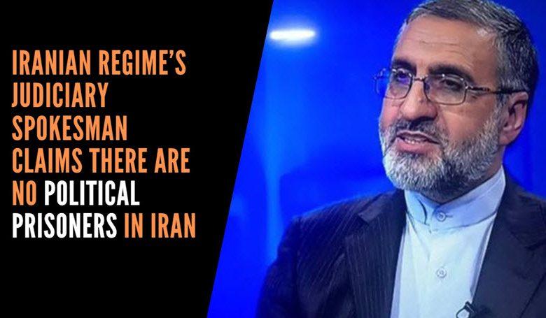 Iranian_Regimes_Judiciary_Spokesman_Claims_There_Are_No_Political_Prisoners_in_Iran