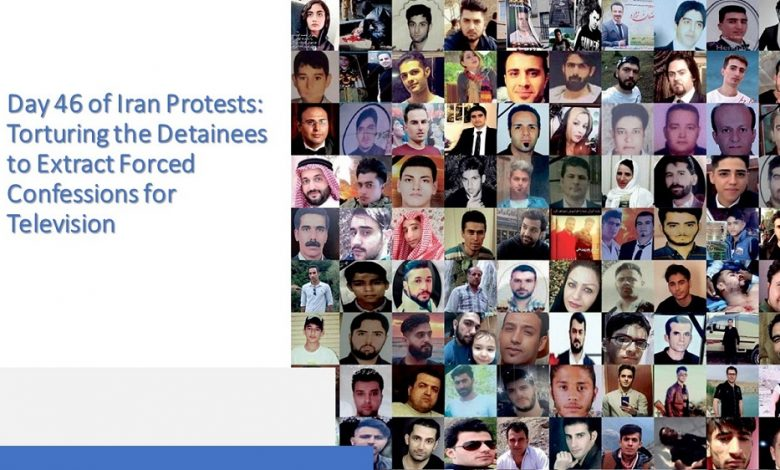 """Day 46 of Iran Protests: Regime Tortures Protesters to Extract Forced """"Confessions"""""""