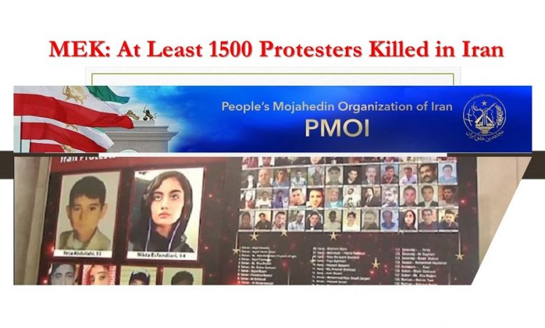 MEK: At Least 1500 Protesters Killed in Iran